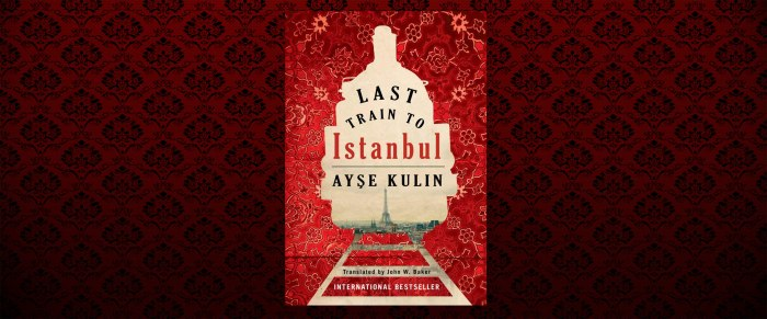 Last Train to Istanbul – by Ayşe Kulin